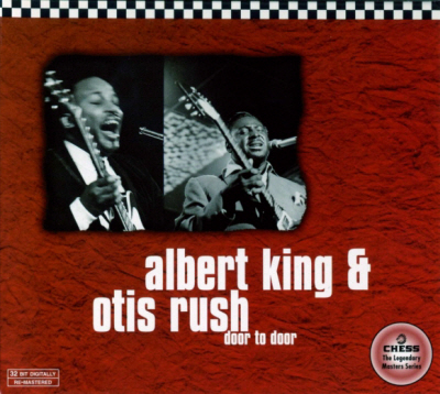 Albert King & Otis Rush [Door To Door (1998)]